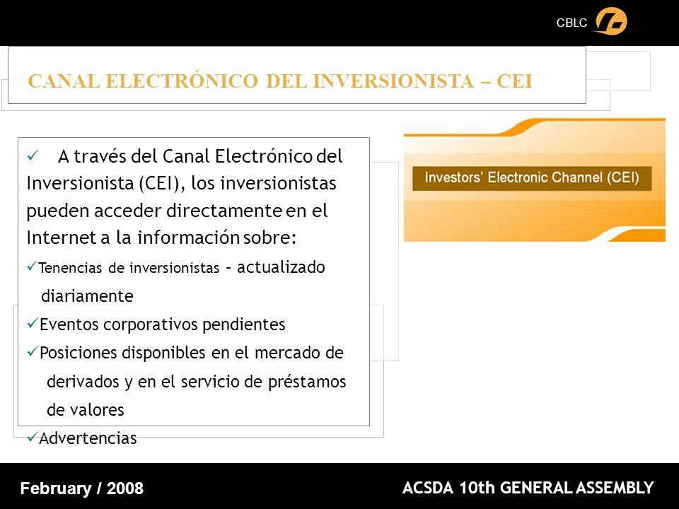 CBLC ACSDA 10th GENERAL ASSEMBLY February / 2008 A través del Canal Electrónico del Inversionista (CEI), los inversionistas pueden acceder directament