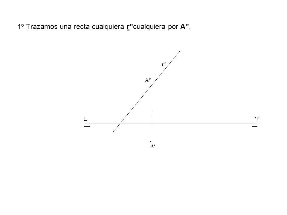 1º Trazamos una recta cualquiera r''cualquiera por A''.