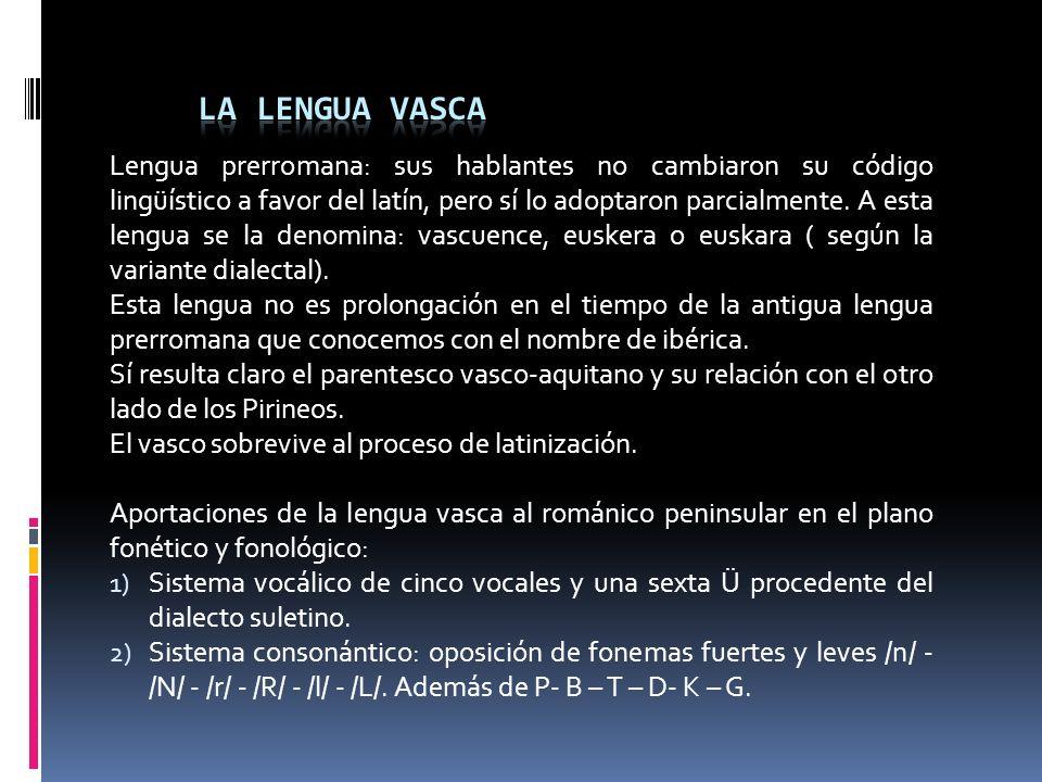 Lengua prerromana: sus hablantes no cambiaron su código lingüístico a favor del latín, pero sí lo adoptaron parcialmente.