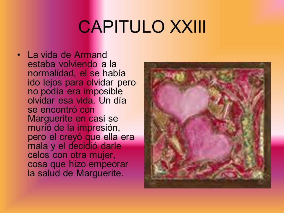 CAPITULO XXIII La vida de Armand estaba volviendo a la normalidad, el se había ido lejos para olvidar pero no podía era imposible olvidar esa vida. Un