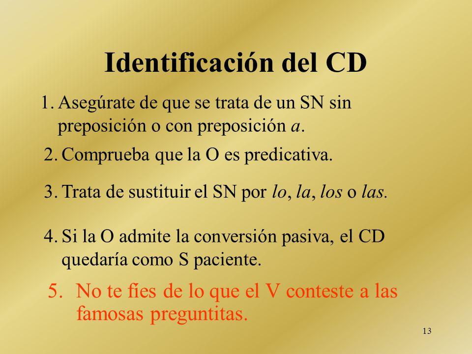 El complemento directo (CD) El complemento directo es un sintagma que algunos verbos predicativos necesitan para poder ampliar su significado.
