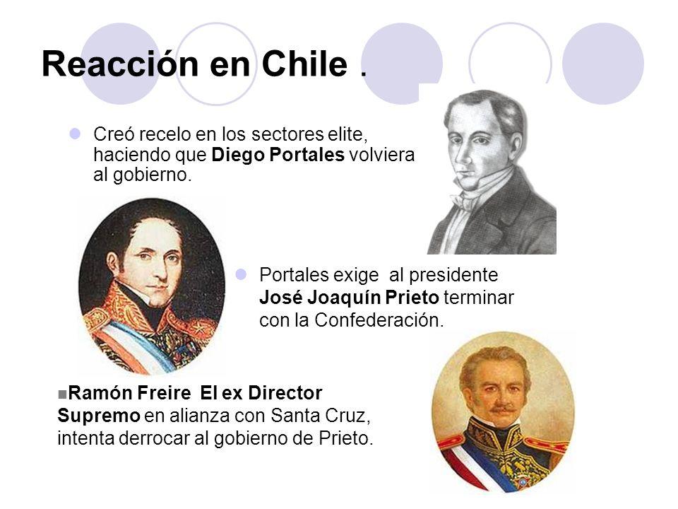 Reacción en Chile. Creó recelo en los sectores elite, haciendo que Diego Portales volviera al gobierno. Portales exige al presidente José Joaquín Prie