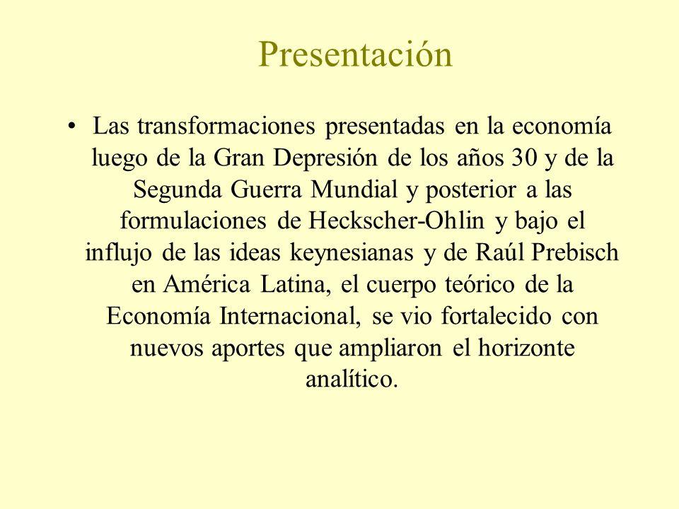 Presentación Las transformaciones presentadas en la economía luego de la Gran Depresión de los años 30 y de la Segunda Guerra Mundial y posterior a la