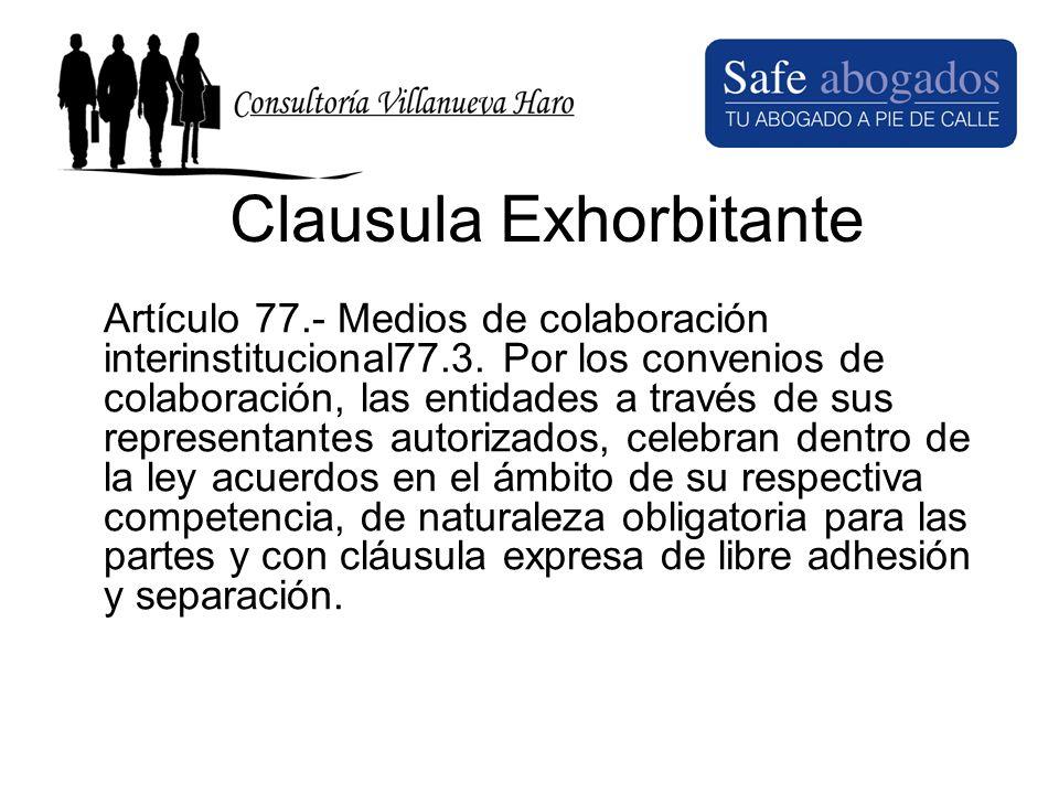 Clausula Exhorbitante Artículo 77.- Medios de colaboración interinstitucional77.3. Por los convenios de colaboración, las entidades a través de sus re