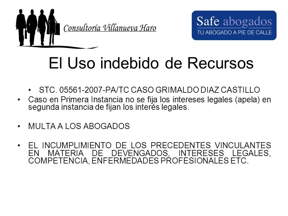 El Uso indebido de Recursos STC. 05561-2007-PA/TC CASO GRIMALDO DIAZ CASTILLO Caso en Primera Instancia no se fija los intereses legales (apela) en se