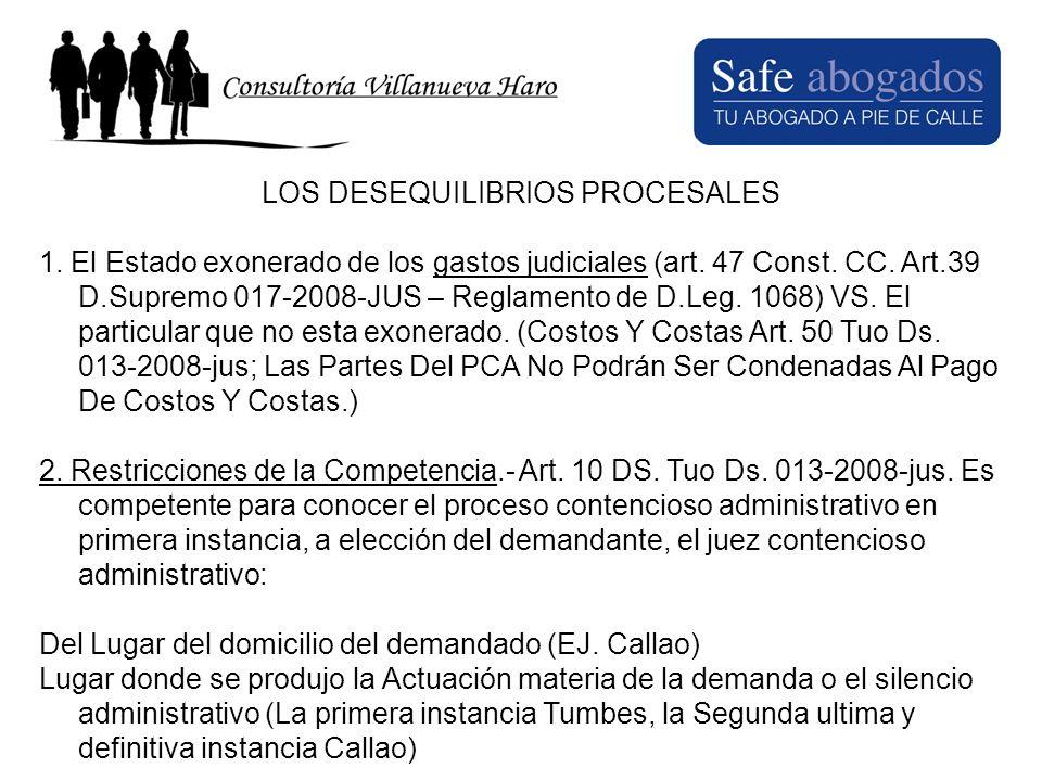 LOS DESEQUILIBRIOS PROCESALES 1. El Estado exonerado de los gastos judiciales (art. 47 Const. CC. Art.39 D.Supremo 017-2008-JUS – Reglamento de D.Leg.