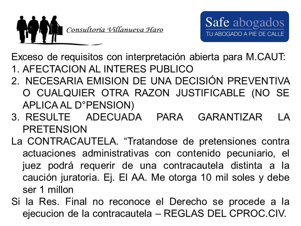 Exceso de requisitos con interpretación abierta para M.CAUT: 1.AFECTACION AL INTERES PUBLICO 2. NECESARIA EMISION DE UNA DECISIÓN PREVENTIVA O CUALQUI
