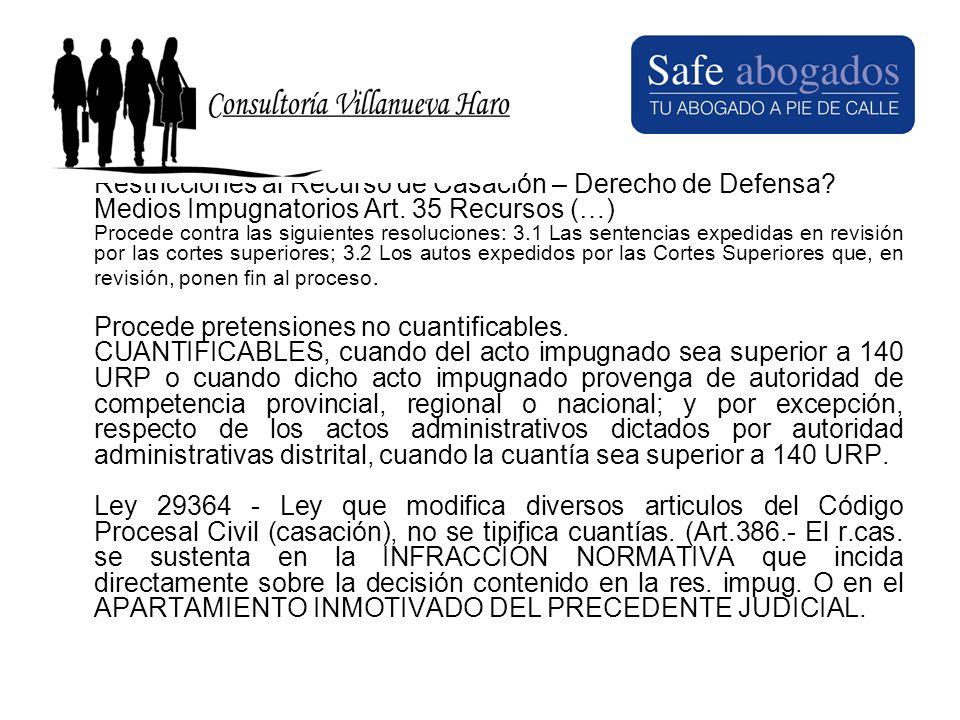 Restricciones al Recurso de Casación – Derecho de Defensa? Medios Impugnatorios Art. 35 Recursos (…) Procede contra las siguientes resoluciones: 3.1 L