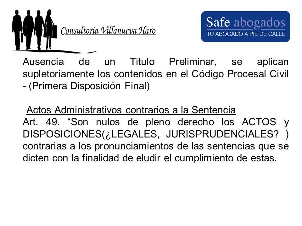 Ausencia de un Titulo Preliminar, se aplican supletoriamente los contenidos en el Código Procesal Civil - (Primera Disposición Final) Actos Administra