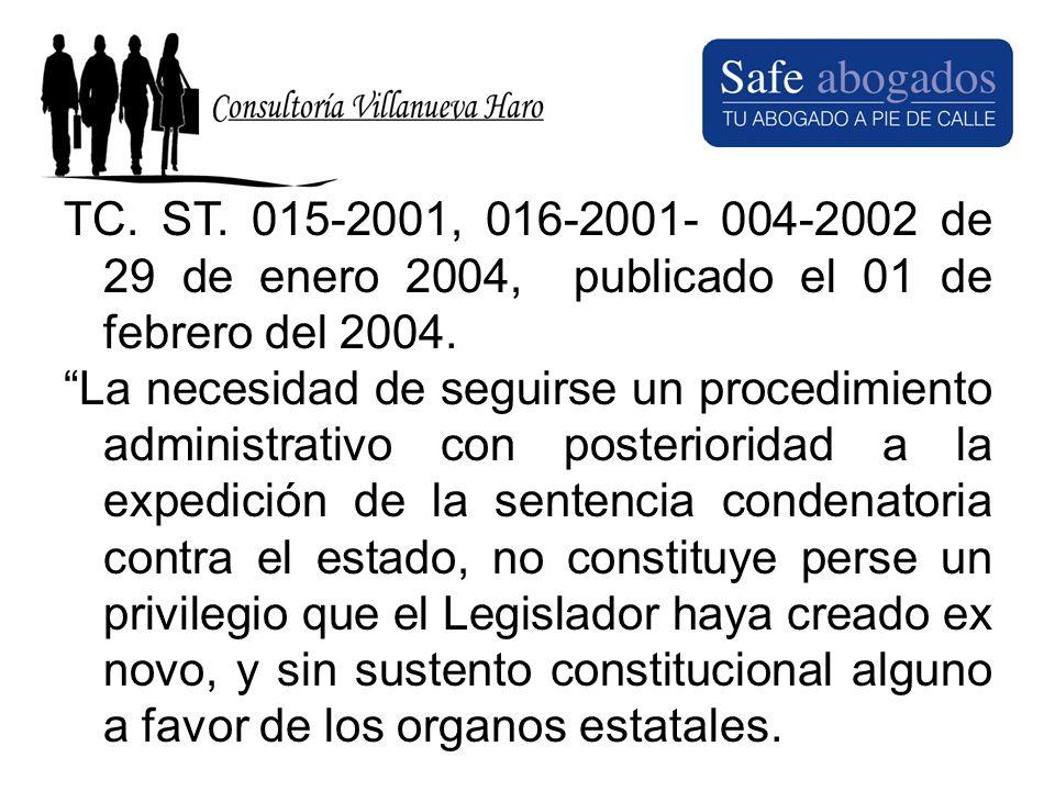 TC. ST. 015-2001, 016-2001- 004-2002 de 29 de enero 2004, publicado el 01 de febrero del 2004. La necesidad de seguirse un procedimiento administrativ