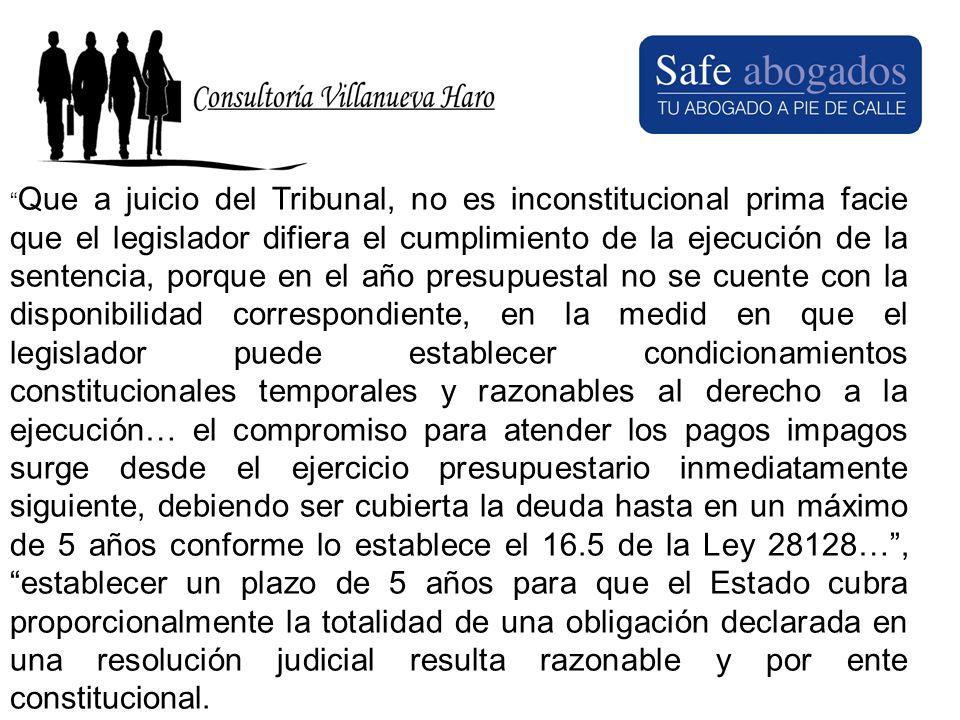 Que a juicio del Tribunal, no es inconstitucional prima facie que el legislador difiera el cumplimiento de la ejecución de la sentencia, porque en el