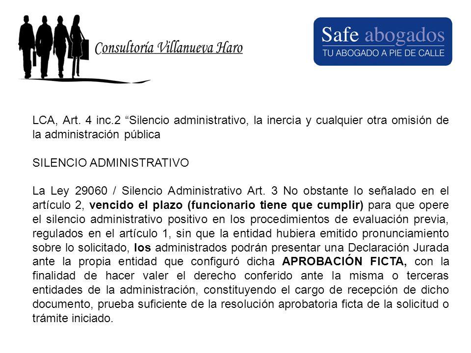 LCA, Art. 4 inc.2 Silencio administrativo, la inercia y cualquier otra omisión de la administración pública SILENCIO ADMINISTRATIVO La Ley 29060 / Sil