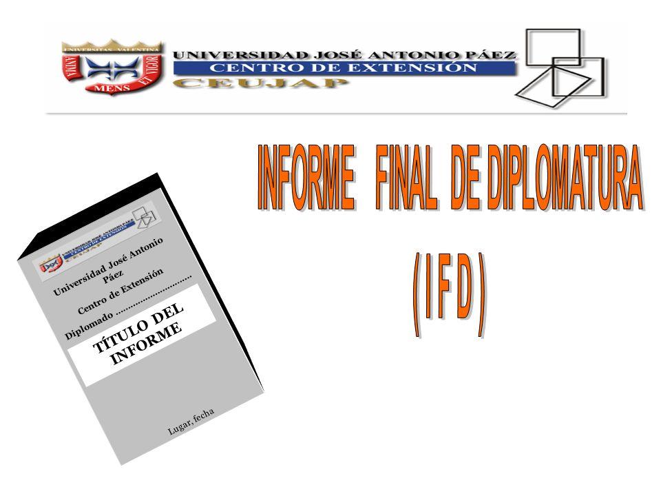 Universidad José Antonio Páez Centro de Extensión Diplomado …………………………. TÍTULO DEL INFORME Lugar, fecha