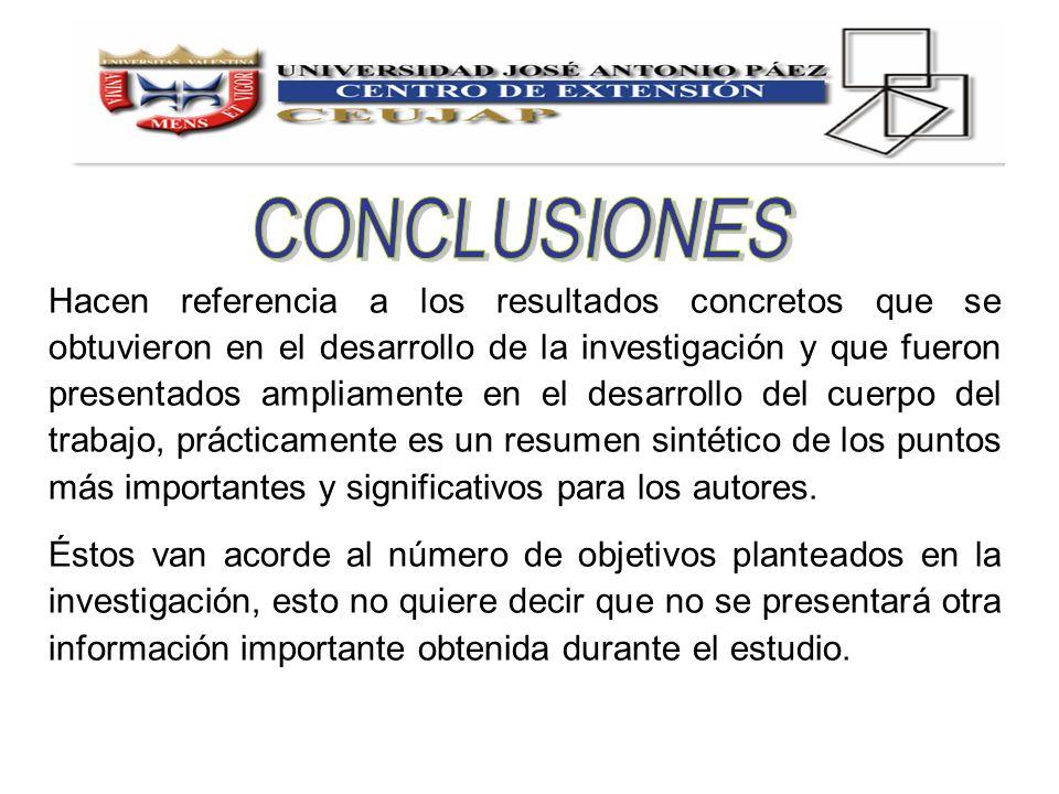 Hacen referencia a los resultados concretos que se obtuvieron en el desarrollo de la investigación y que fueron presentados ampliamente en el desarrol