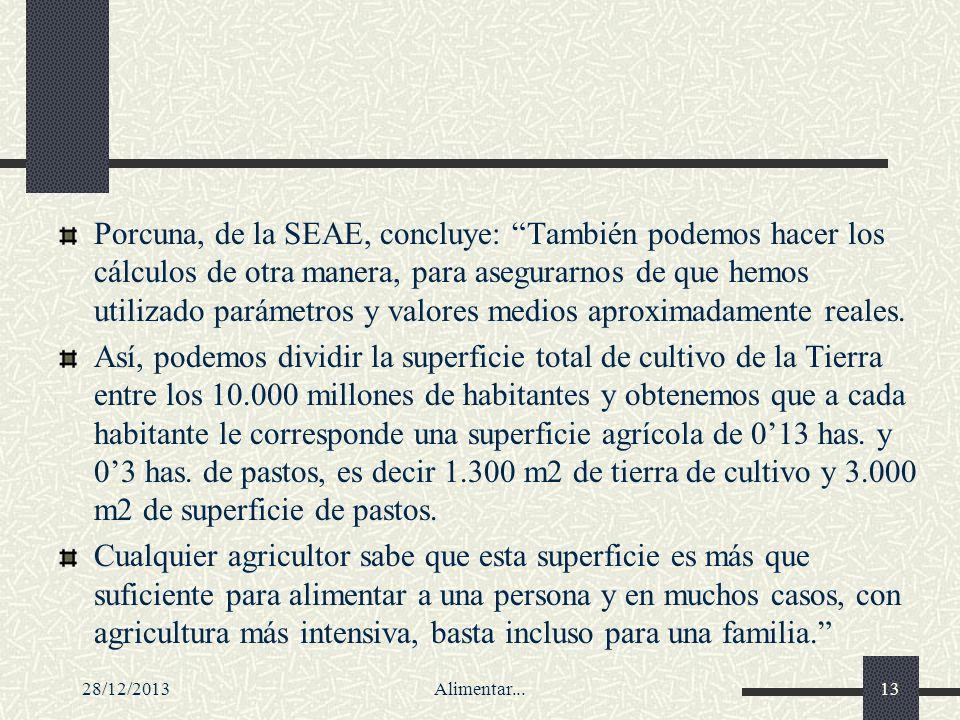 28/12/2013Alimentar...13 Porcuna, de la SEAE, concluye: También podemos hacer los cálculos de otra manera, para asegurarnos de que hemos utilizado par