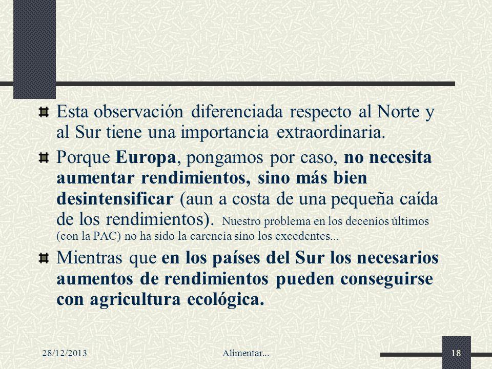 28/12/2013Alimentar...18 Esta observación diferenciada respecto al Norte y al Sur tiene una importancia extraordinaria. Porque Europa, pongamos por ca