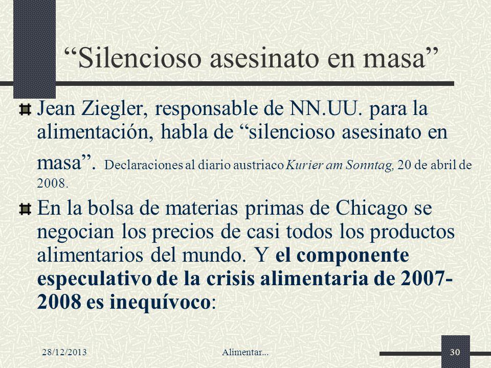 28/12/2013Alimentar...30 Silencioso asesinato en masa Jean Ziegler, responsable de NN.UU. para la alimentación, habla de silencioso asesinato en masa.