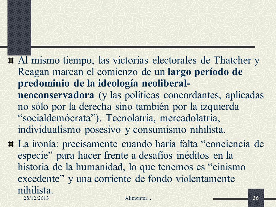 28/12/2013Alimentar...36 Al mismo tiempo, las victorias electorales de Thatcher y Reagan marcan el comienzo de un largo período de predominio de la id