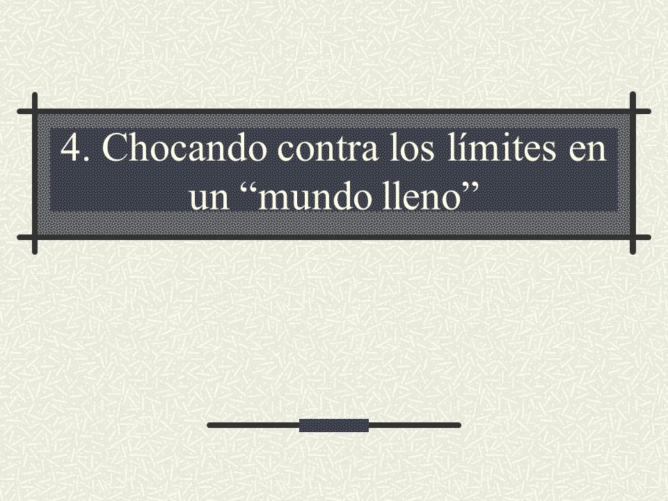 4. Chocando contra los límites en un mundo lleno
