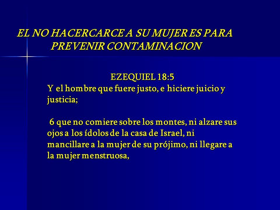EZEQUIEL 18:5 Y el hombre que fuere justo, e hiciere juicio y justicia; 6 que no comiere sobre los montes, ni alzare sus ojos a los ídolos de la casa