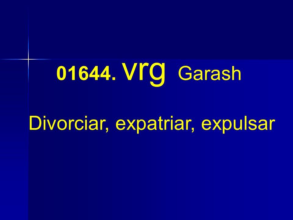 01644. vrg Garash Divorciar, expatriar, expulsar