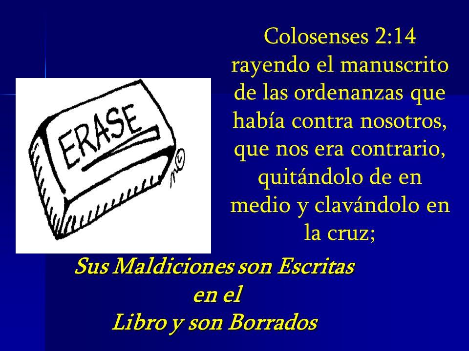 Colosenses 2:14 rayendo el manuscrito de las ordenanzas que había contra nosotros, que nos era contrario, quitándolo de en medio y clavándolo en la cr