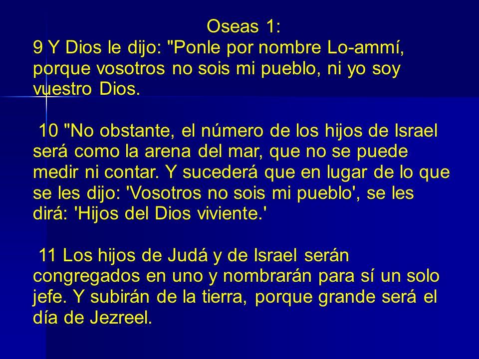 Oseas 1: 9 Y Dios le dijo: