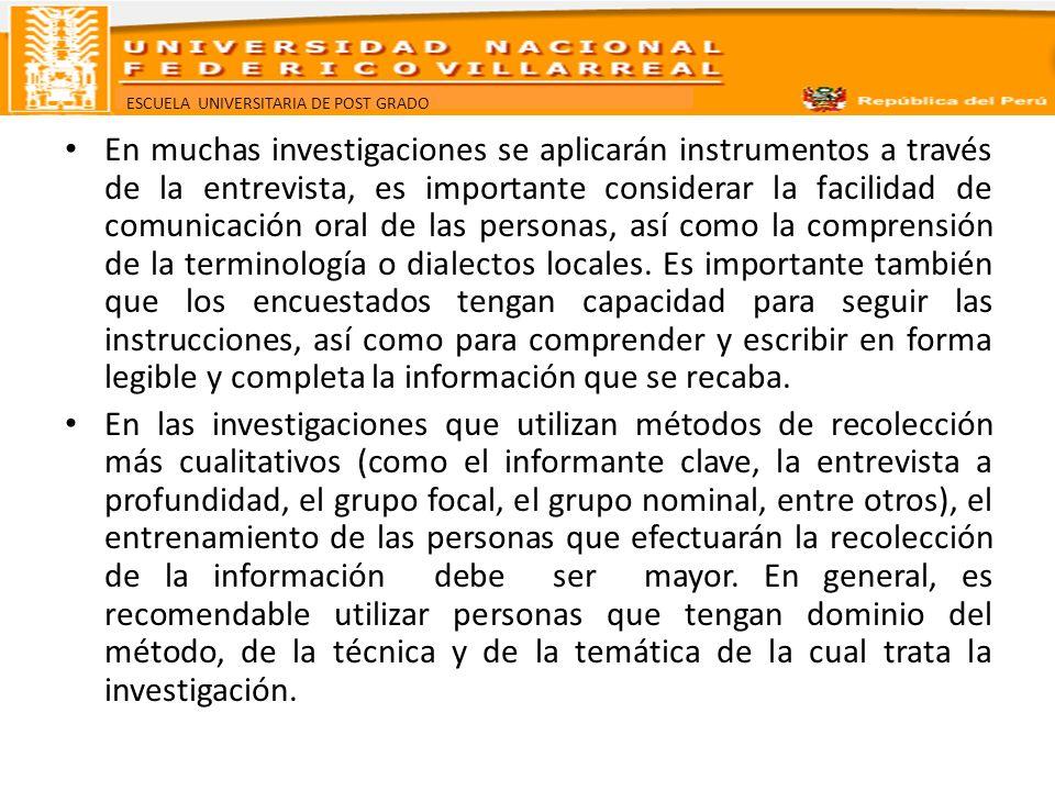 ESCUELA UNIVERSITARIA DE POST GRADO En muchas investigaciones se aplicarán instrumentos a través de la entrevista, es importante considerar la facilid