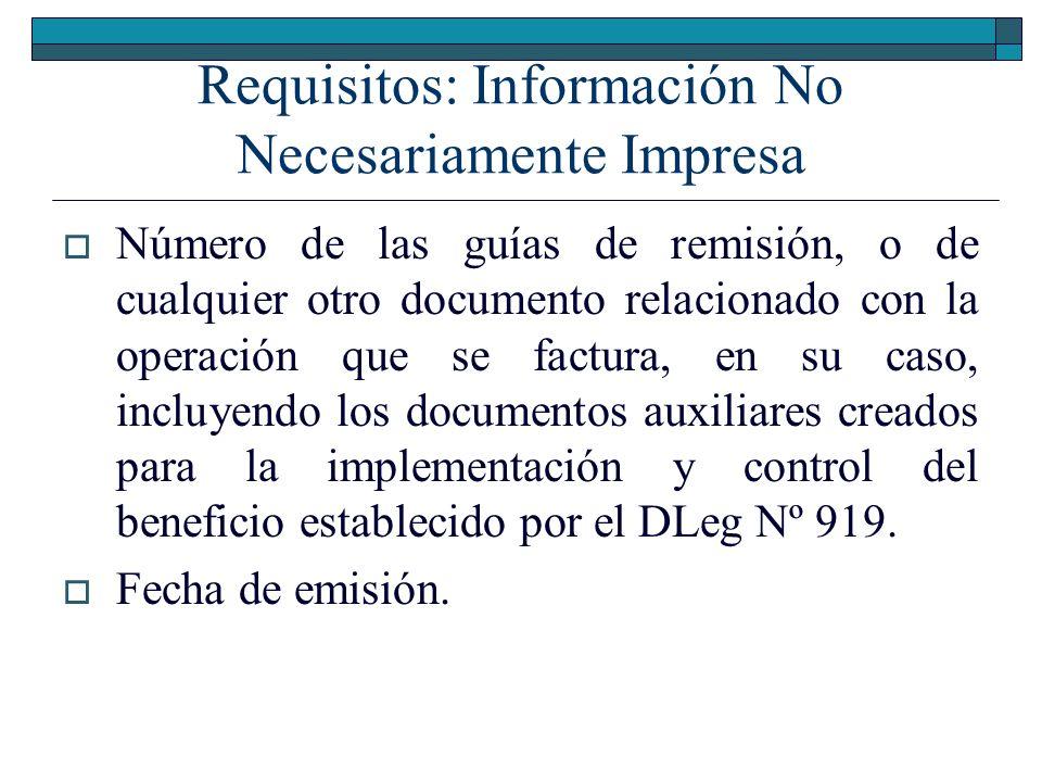 Requisitos: Información No Necesariamente Impresa Número de las guías de remisión, o de cualquier otro documento relacionado con la operación que se f