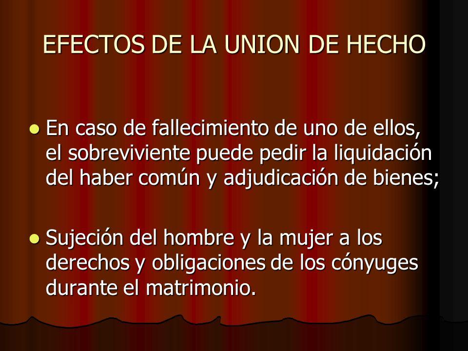 CESACION DE LA UNION DE HECHO La unión de hecho se puede hacer cesar o disolver, por la vía voluntaria y por la vía contenciosa.