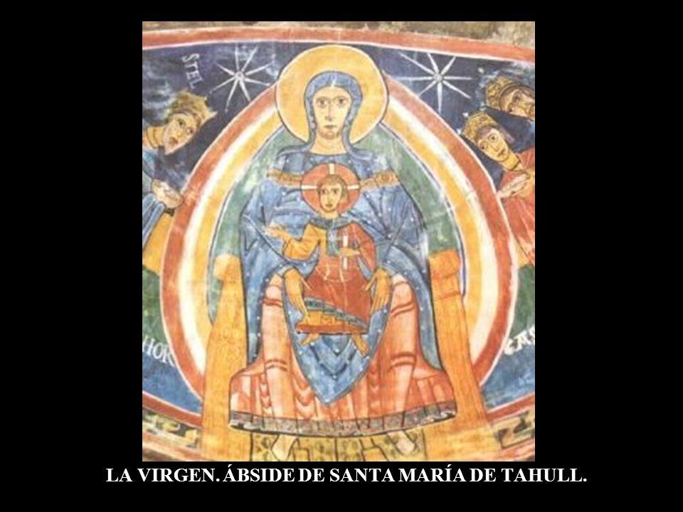 LA VIRGEN. ÁBSIDE DE SANTA MARÍA DE TAHULL.