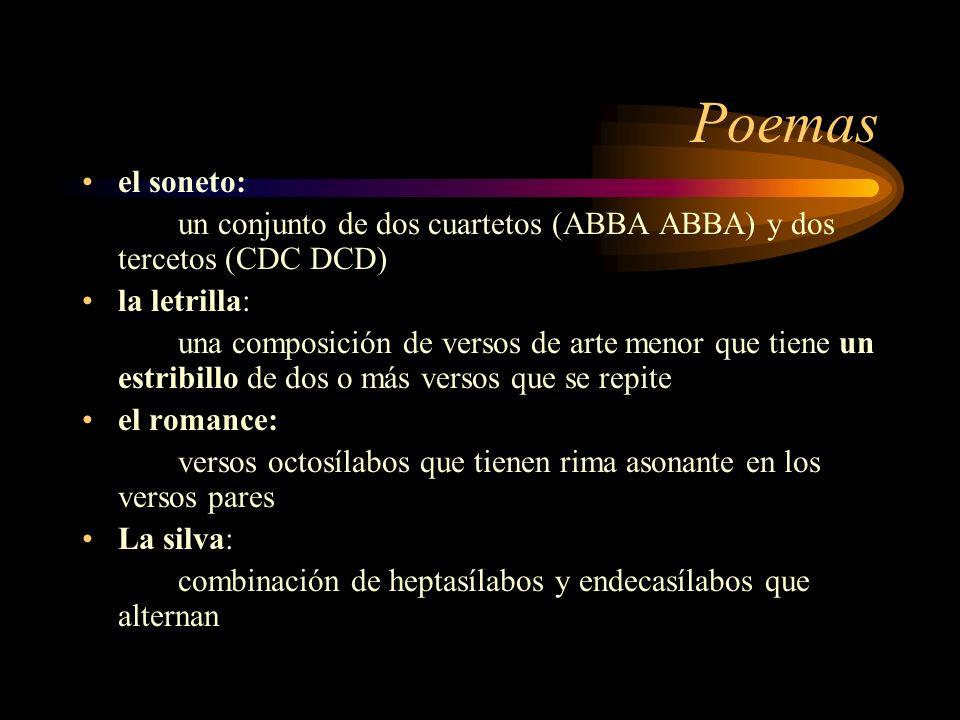 Poemas el soneto: un conjunto de dos cuartetos (ABBA ABBA) y dos tercetos (CDC DCD) la letrilla: una composición de versos de arte menor que tiene un