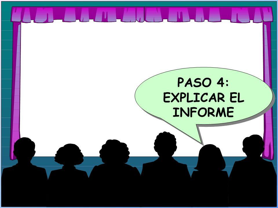 PASO 4: EXPLICAR EL INFORME