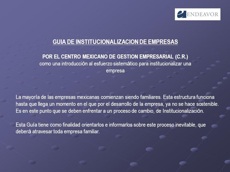 GUIA DE INSTITUCIONALIZACION DE EMPRESAS POR EL CENTRO MEXICANO DE GESTION EMPRESARIAL (C.R.) como una introducci ó n al esfuerzo sistem á tico para i