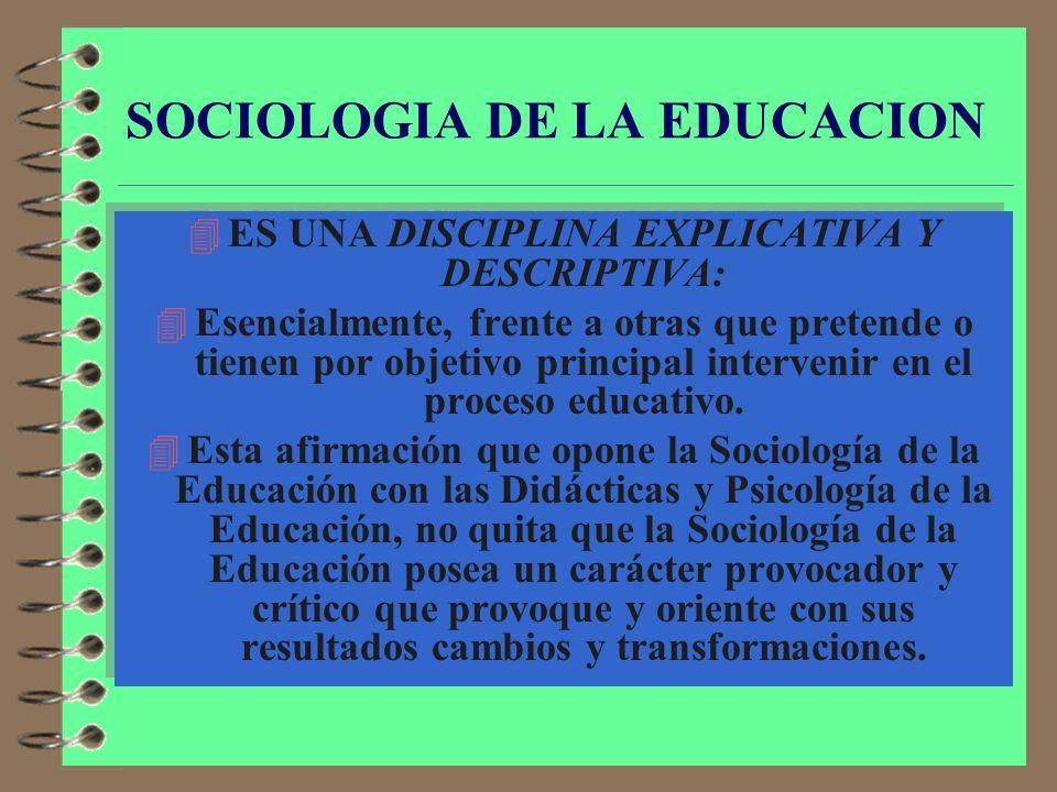 4 ES UNA CIENCIA DE LA EDUCACIÓN: 4 En tanto que tiene como objeto de estudio la educación. 4 Esto no significa que sea una ciencia pedagógica, ni que