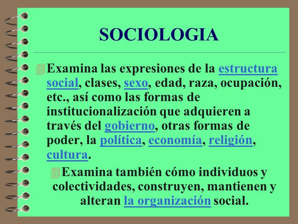 SOCIOLOGIA 4 La Sociología permite entender la estructura y dinámica de la sociedad humana, en sus diversas manifestaciones, de la conducta social de