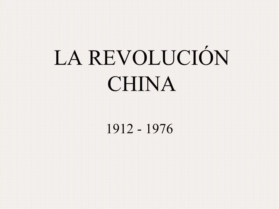 LA REVOLUCIÓN CHINA 1912 - 1976