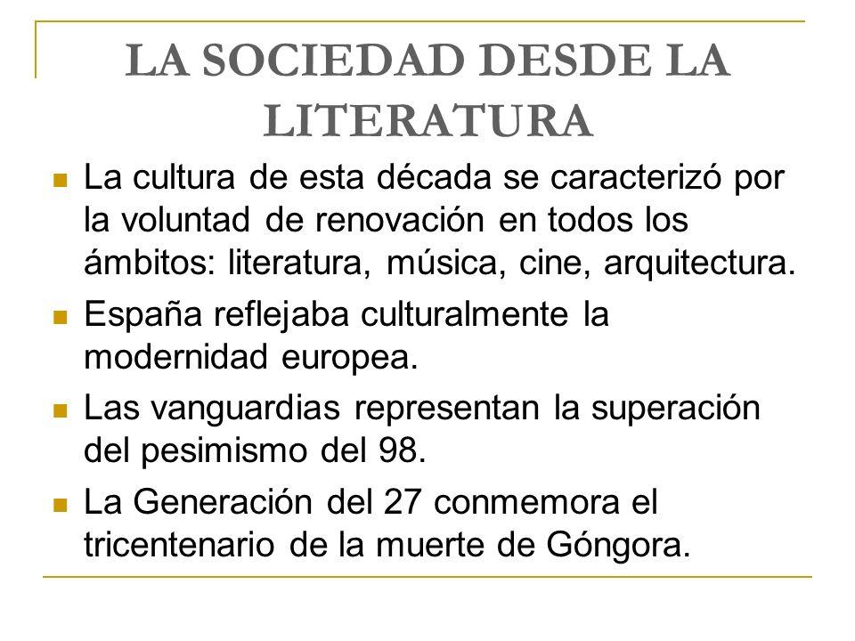 LA SOCIEDAD DESDE LA LITERATURA La cultura de esta década se caracterizó por la voluntad de renovación en todos los ámbitos: literatura, música, cine,