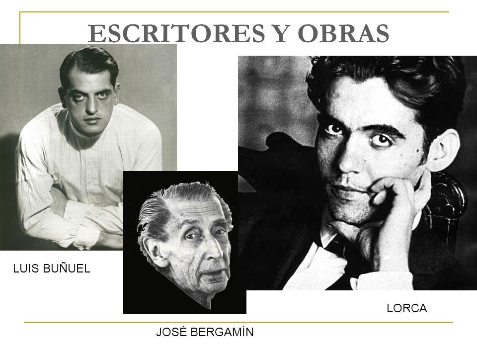 ESCRITORES Y OBRAS LUIS BUÑUEL LORCA JOSÉ BERGAMÍN