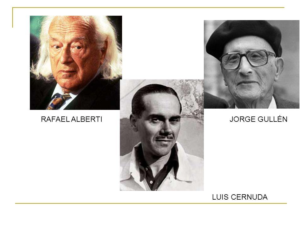 RAFAEL ALBERTI LUIS CERNUDA JORGE GULLÉN