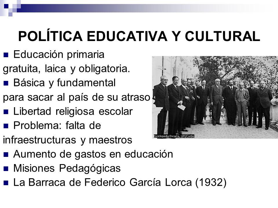 POLÍTICA EDUCATIVA Y CULTURAL Educación primaria gratuita, laica y obligatoria. Básica y fundamental para sacar al país de su atraso Libertad religios