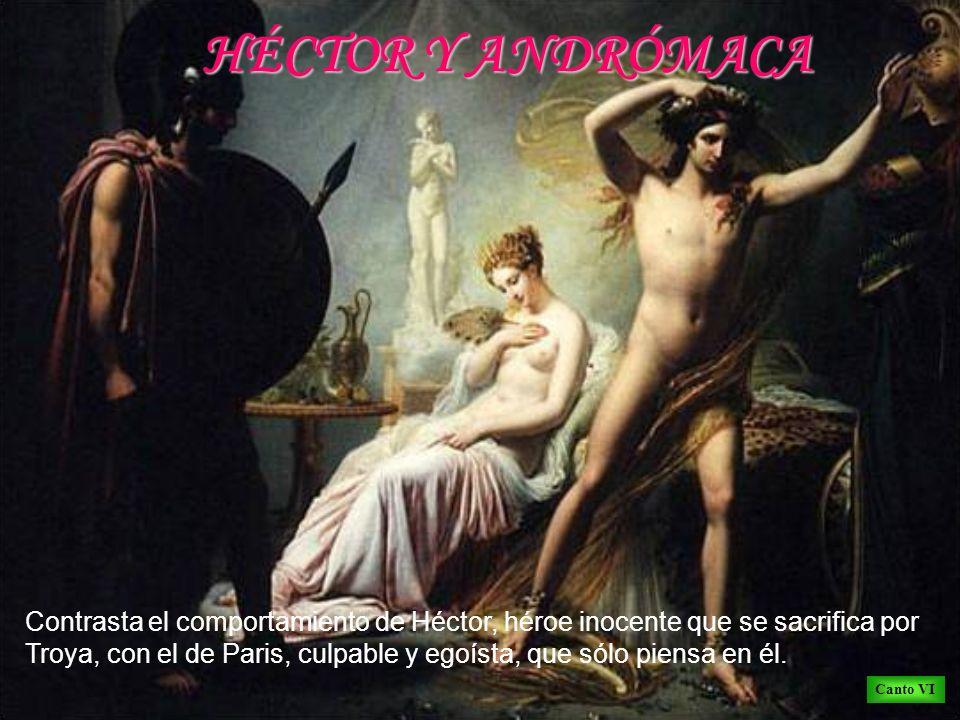 Contrasta el comportamiento de Héctor, héroe inocente que se sacrifica por Troya, con el de Paris, culpable y egoísta, que sólo piensa en él. Canto VI