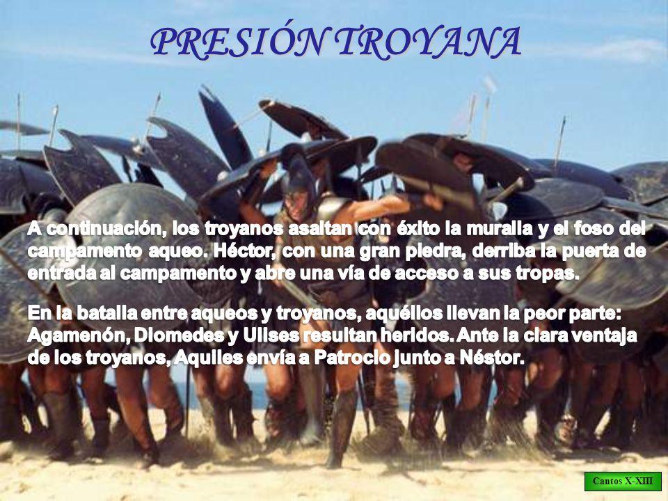 PRESIÓN TROYANA Cantos X-XIII