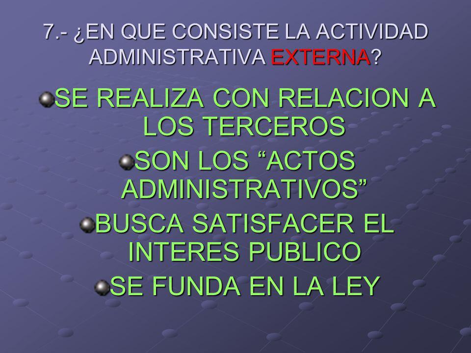 8.- ¿EN QUE CONSISTE LA ACTIVIDAD ADMINISTRATIVA CONSULTIVA.