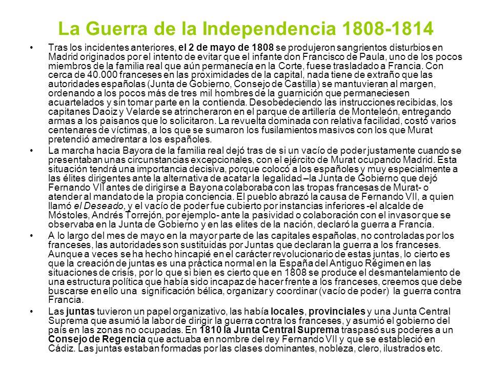 La Guerra de la Independencia 1808-1814 Tras los incidentes anteriores, el 2 de mayo de 1808 se produjeron sangrientos disturbios en Madrid originados