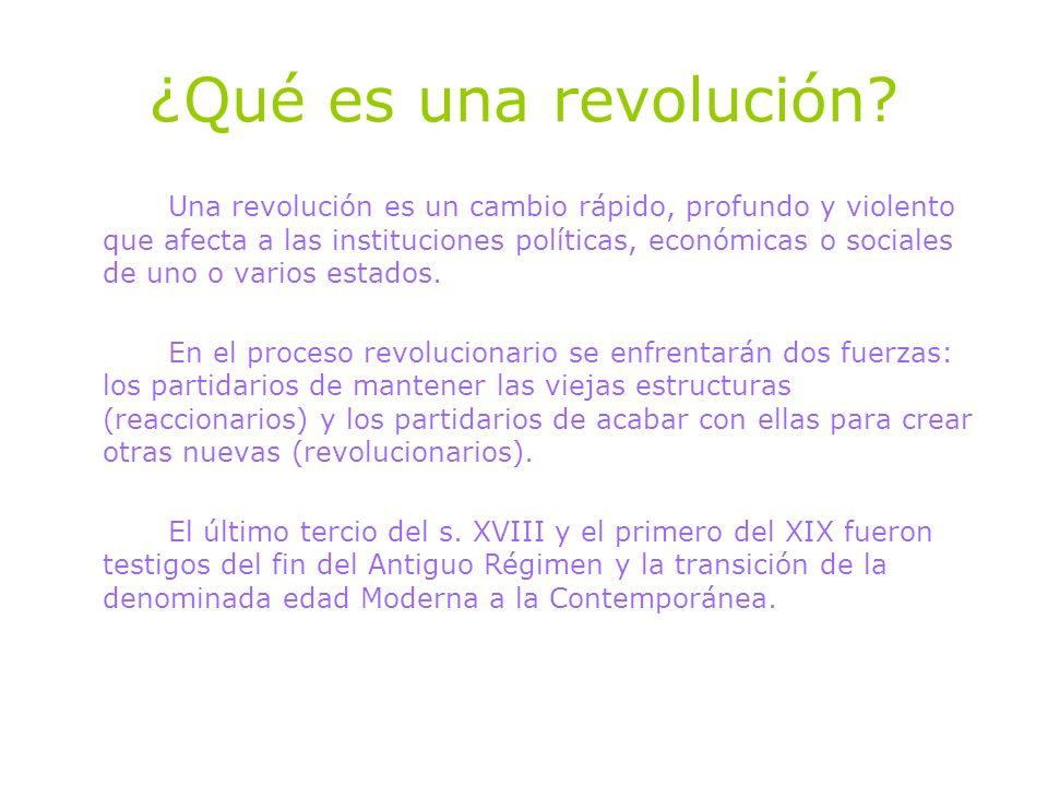 ¿Qué es una revolución? Una revolución es un cambio rápido, profundo y violento que afecta a las instituciones políticas, económicas o sociales de uno