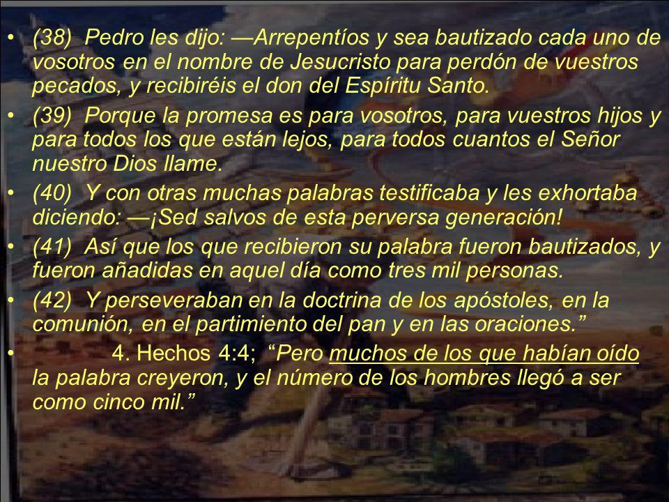 (38) Pedro les dijo: Arrepentíos y sea bautizado cada uno de vosotros en el nombre de Jesucristo para perdón de vuestros pecados, y recibiréis el don