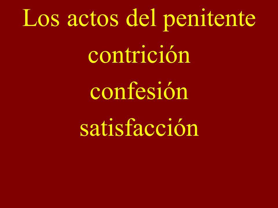 Los actos del penitente contrición confesión satisfacción