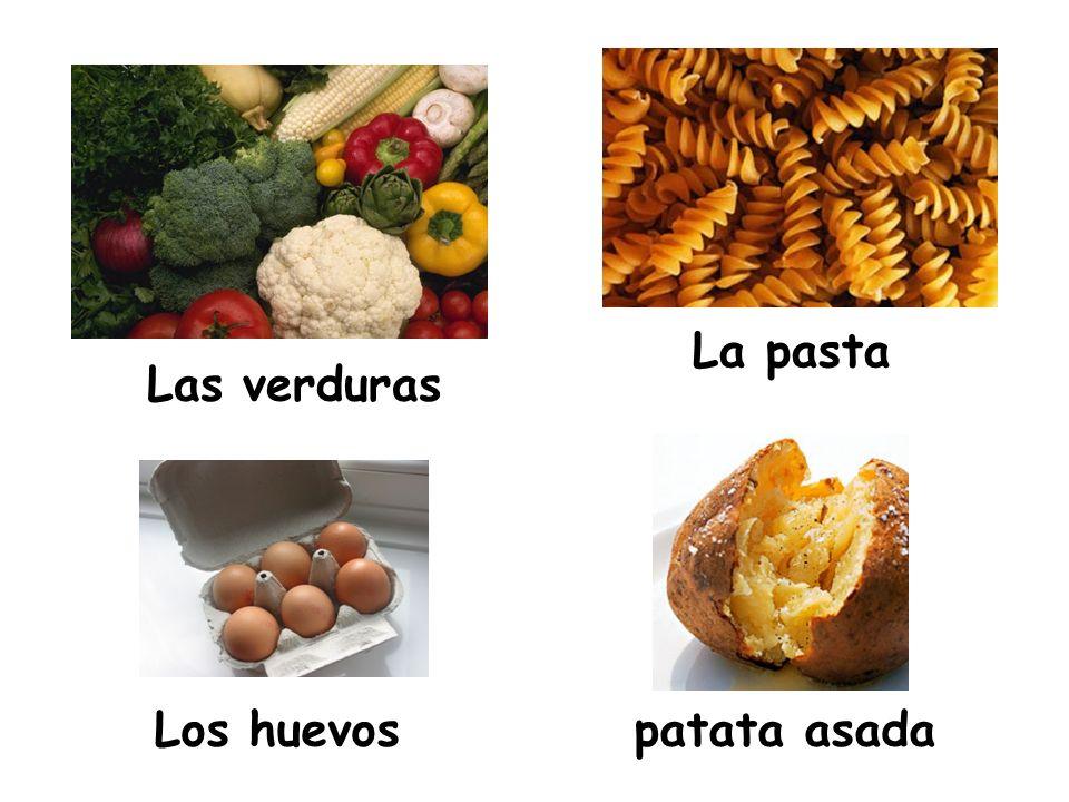 Las verduras La pasta Los huevos patata asada