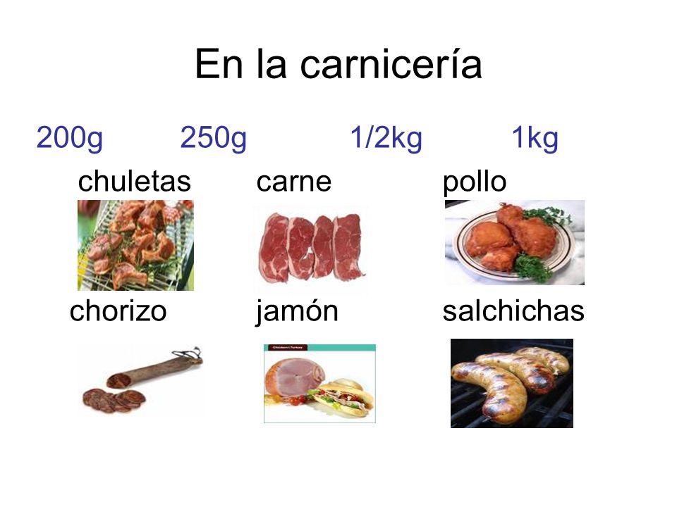 En la carnicería 200g 250g 1/2kg1kg chuletas carnepollo chorizo jamónsalchichas